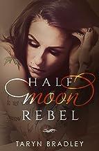 Half Moon Rebel (Half Moon Series Book 2)