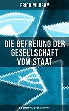 Erich Mühsam: Die Befreiung der Gesellschaft vom Staat - Was ist kommunistischer Anarchismus?: Mühsams letzte Veröffentlichung vor seiner Ermordung (German Edition)