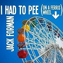 I Had to Pee (On a Ferris Wheel)