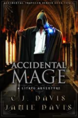 Accidental Mage: Book Three in the LitRPG Accidental Traveler Adventure Kindle Edition