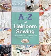 A-Z of Heirloom Sewing (A-Z of Needlecraft)