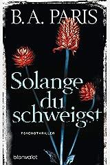 Solange du schweigst: Psychothriller (German Edition) Formato Kindle