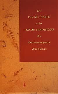 Les douze étapes et les douze traditions des Outremangeurs Anonymes (French Edition)