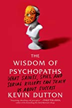 The Wisdom of Psychopaths: What Saints, Spies, and Serial Killers Can Teach Us About Success (English Edition)