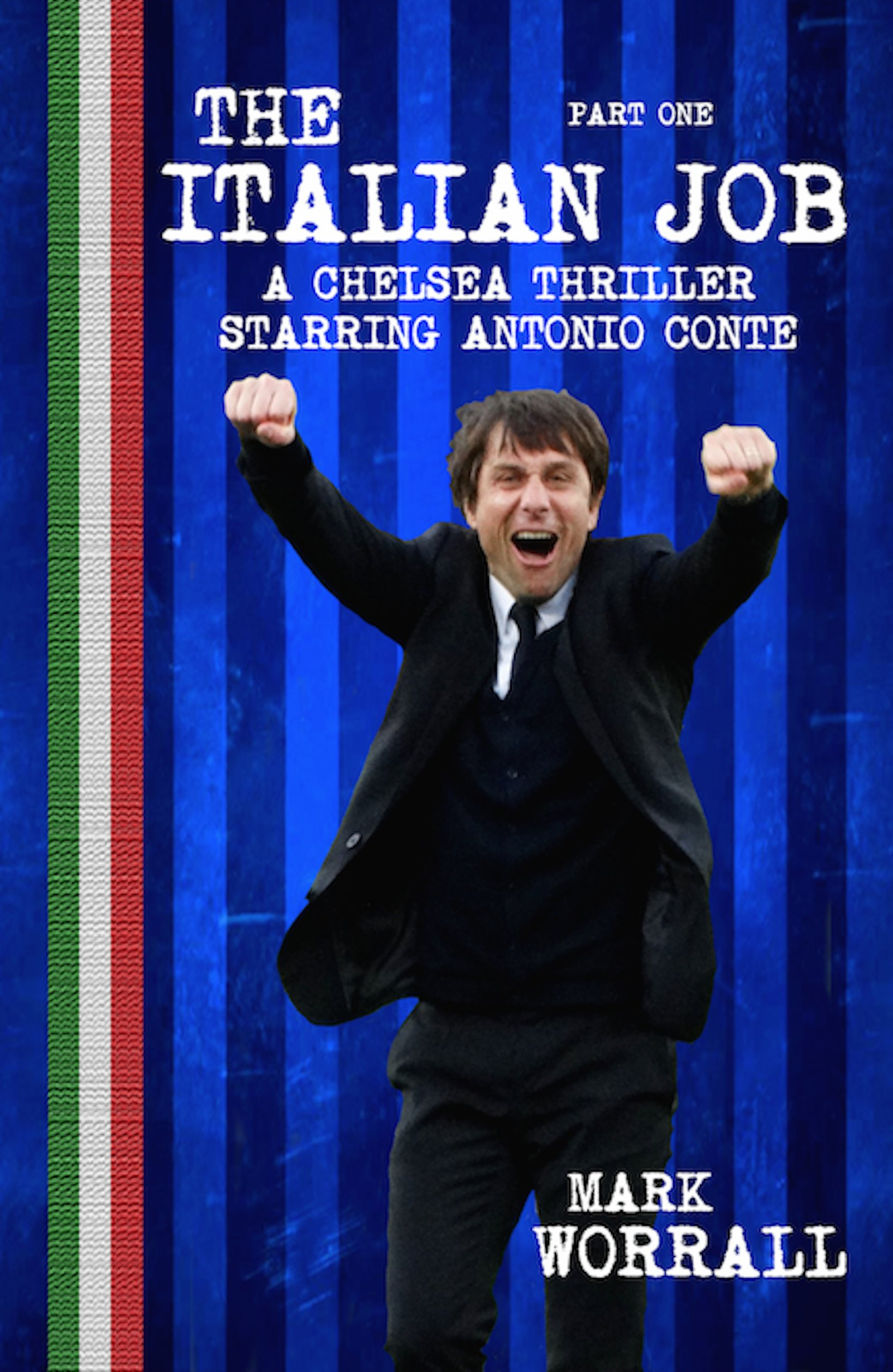 Image OfThe Italian Job: A Chelsea Thriller Starring Antonio Conte: Part One