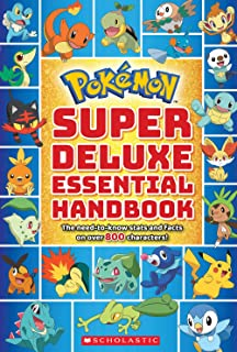 Pokémon Super Deluxe Essential Handbook: The Need-to-know Stats and Facts on over 800 Characters!
