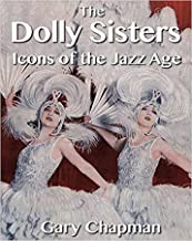 The Dolly Sisters: Icons of the Jazz Age