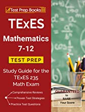 TExES Mathematics 7-12 Test Prep: Study Guide for the TExES 235 Math Exam