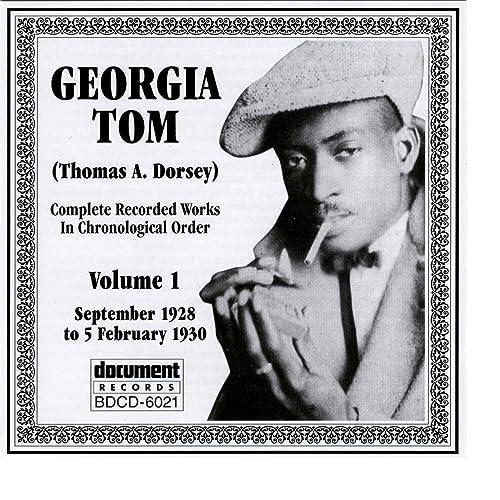 Georgia Tom (Thomas A. Dorsey) Vol. 1 (1928-1930) by Georgia Tom on Amazon  Music - Amazon.com