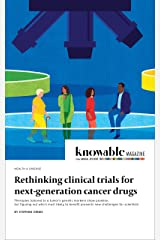 Rethinking clinical trials for next-generation cancer drugs (Knowable Magazine) (English Edition) Versión Kindle