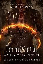 Immortal: Guardian of Monsters (Varcolac Novel Book 1)