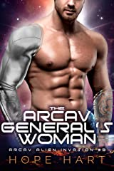 The Arcav General's Woman: A Sci-Fi Alien Romance (Arcav Alien Invasion Book Three) Kindle Edition