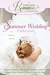Summer Wedding Collection (A Timeless Romance Anthology Book 3) Kindle Edition