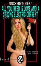All You Need is Love and a Strong Electric Current (Rewind or Die Book 14)