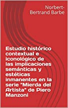 Estudio histórico contextual e iconológico de las implicaciones semánticas y estéticas inmanentes en la serie