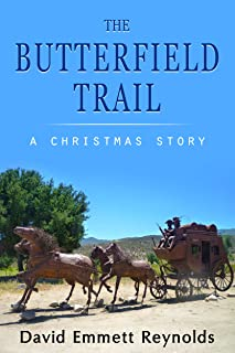 THE BUTTERFIELD TRAIL:A Christmas Story