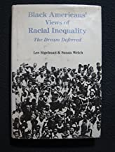 Black Americans' Views of Racial Inequality: The Dream Deferred
