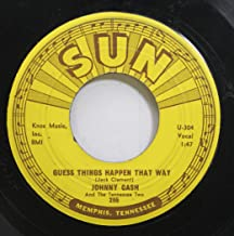 Johnny Cash 45 RPM Guess Things Happen That Way / Come In Stranger