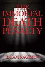 The Immortal Death Penalty