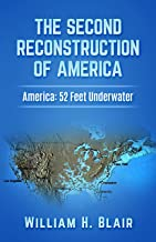 The Second Reconstruction of America: America: 52 Feet Underwater