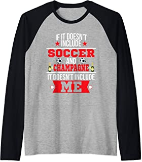 Doesn't Involve Soccer & Champagne Sports Fan Raglan Baseball Tee