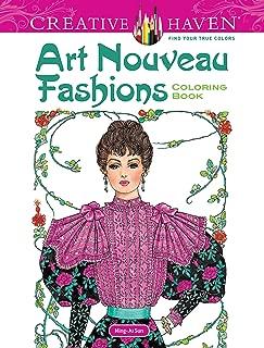 Dover Creative Haven Art Nouveau Fashions Coloring Book (Creative Haven Coloring Books)