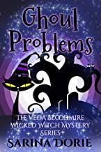 Ghoul Problems: A Lady of the Lake School for Girls Cozy Mystery (The Vega Bloodmire Wicked Witch Mystery Series Book 6)