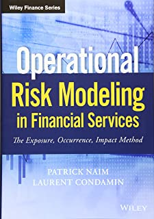 Operational Risk Modeling in Financial Services: The Exposure, Occurrence, Impact Method (Wiley Finance)
