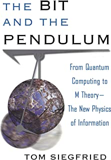 The Bit and the Pendulum: From Quantum Computing to M Theory--The New Physics of Information (English Edition)