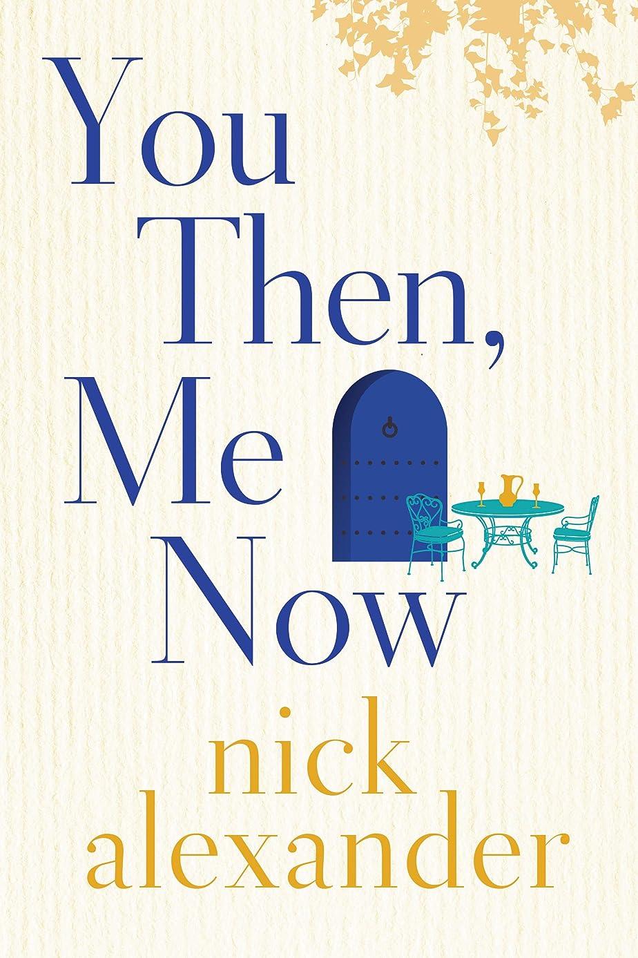 引き金ローズうつYou Then, Me Now (English Edition)