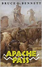 Apache Pass: A Western Adventure From The Author of