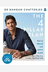 The 4 Pillar Plan: How to Relax, Eat, Move and Sleep Your Way to a Longer, Healthier Life Kindle Edition
