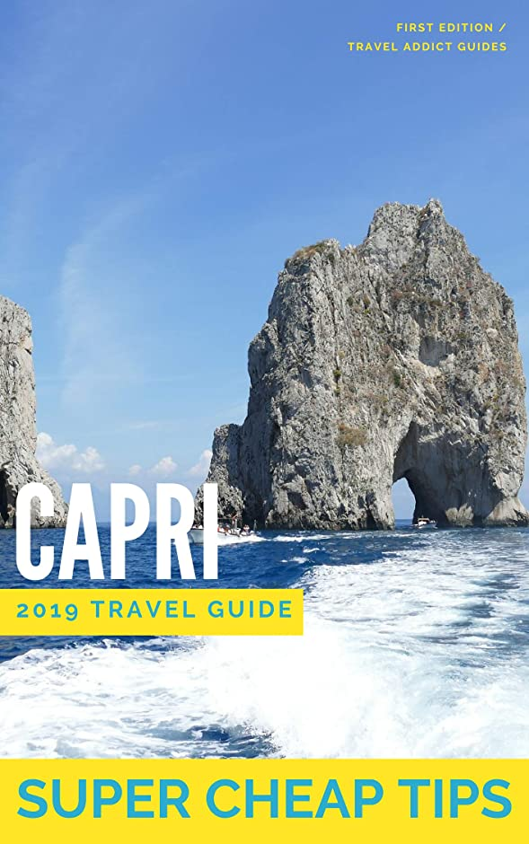 精査航海のSuper Cheap Capri - Travel Guide 2019: Enjoy a $1,000 trip to Capri for under $200 (English Edition)