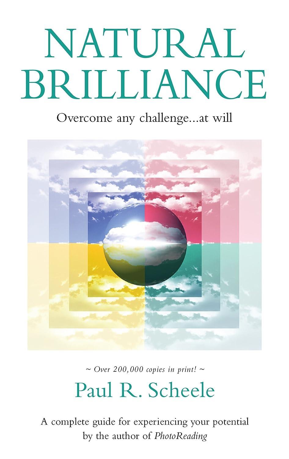 魂失業悪いNatural Brilliance: Overcome any challenge...at will (English Edition)