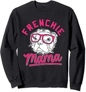 Frenchie Mama - French Bulldog Lover & Dog Lovers Sweatshirt