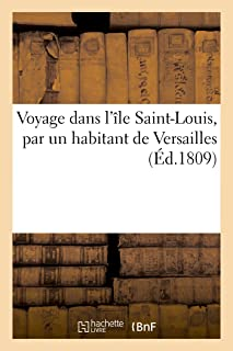 Voyage dans l'île Saint-Louis, par un habitant de Versailles
