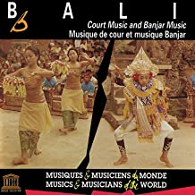Bali: Court Music and Banjar Music