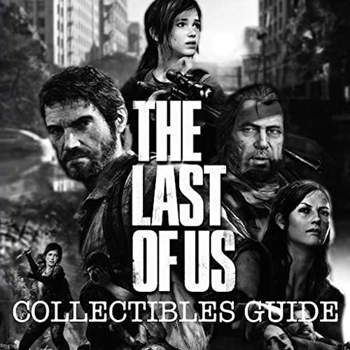 The Last Of Us Collectibles Guide