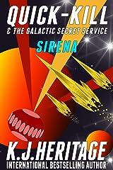 Sirena: Quick-Kill & The Galactic Secret Service Book 4 Kindle Edition