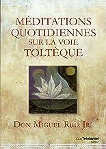 Méditations quotidiennes sur la voie toltèque (French Edition)