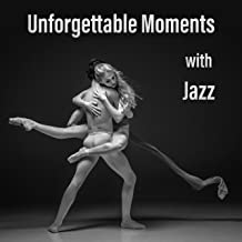 Unforgettable Moments with Jazz