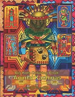 Big Kids Coloring Book: Animal Kachinas: 60+ line-art illustrations of Native American Indian Motifs and Kachina dolls with Animal Spirit Heads to ... coloring books (Big Kids Coloring Books)