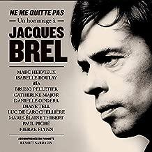 Ne me quitte pas : Un hommage à Jacques Brel
