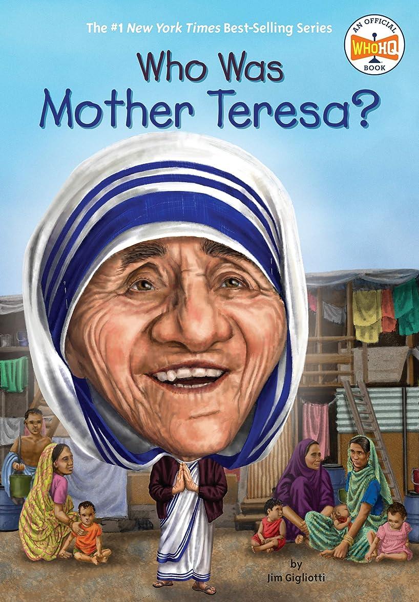 プラットフォーム正統派Who Was Mother Teresa? (Who Was?) (English Edition)
