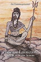 Personal Liberation: The Way of the Aghori