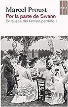 Por la parte de Swann: En busca del tiempo perdido I (Spanish Edition)