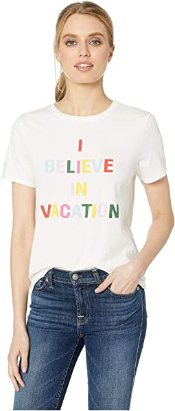 I Believe in Vacation Classic Tee