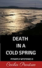 Death in a Cold Spring (Pitkirtly Mysteries Book 9) (English Edition)