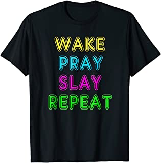 wake pray slay repeat shirt