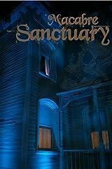 Macabre Sanctuary Kindle Edition